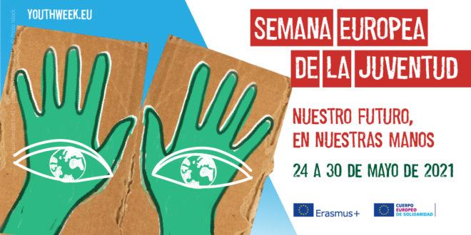 Llega la Semana Europea de la Juventud: «Nuestro futuro en nuestras manos»