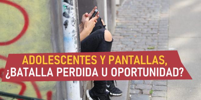 ESCUELA DE FAMILIAS: ADOLESCENTES Y PANTALLAS (última sesión de mayo)