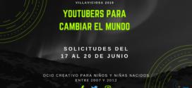'Youtubers para cambiar el mundo', el Campamento de verano, abre plazo de solicitudes el 17 de junio