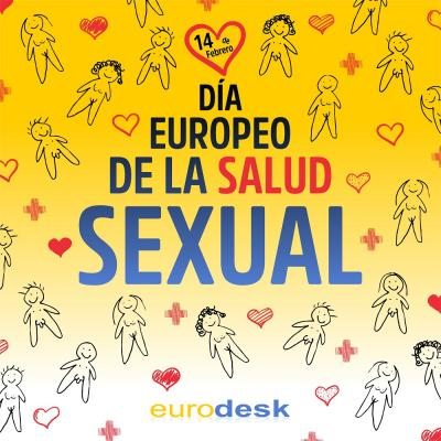 Be SEXUAL, be HEALTHY, be Eurodesk el Día Europeo de la Salud Sexual