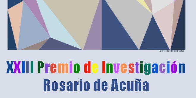 "VIGÉSIMO TERCER PREMIO DE INVESTIGACIÓN ""ROSARIO DE ACUÑA"""