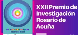 "CONVOCATORIA EXTRAORDINARIA VIGÉSIMO SEGUNDO PREMIO DE INVESTIGACIÓN ""ROSARIO DE ACUÑA"""